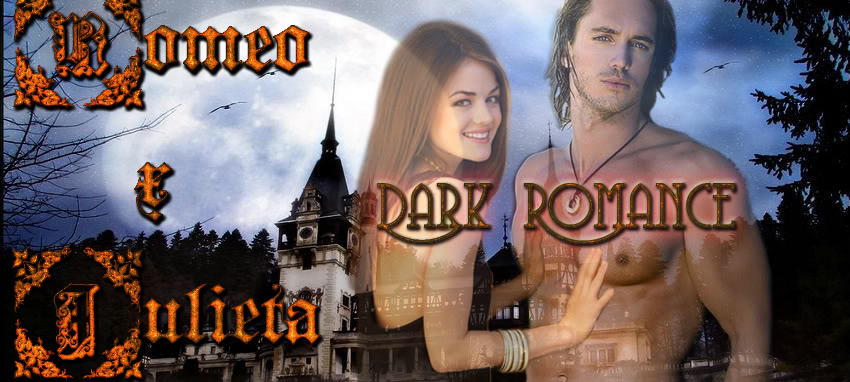 Romeo x Julieta Dark Romance {Afiliación aceptada} Terminadorxj