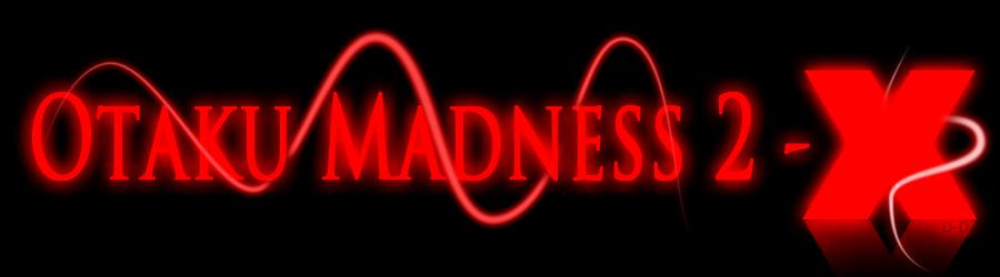 Otaku Madness 2-X