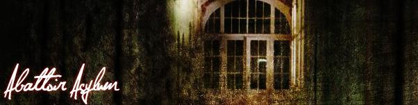 Abattoir Asylum.