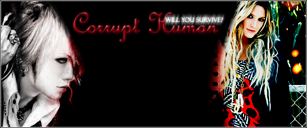 † Corrupt Human †