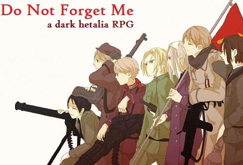 Do Not Forget Me: A Dark Hetalia RPG Resized%20Hetalia_zpszyp4cbqu