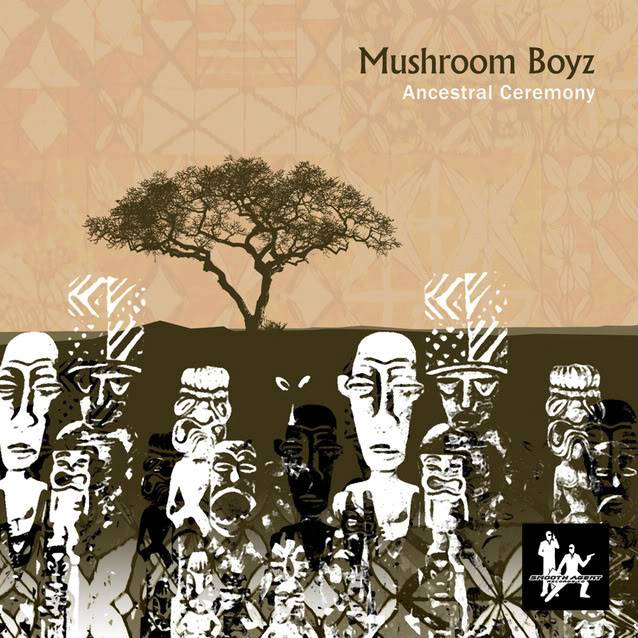 NEW RELEASE - Ancestral Ceremony (4 Track Ep) from Mushroom Boyz The-mushroom-boys_Ancestral-Ceremony_v4_WEB-LARGE-1-1-1