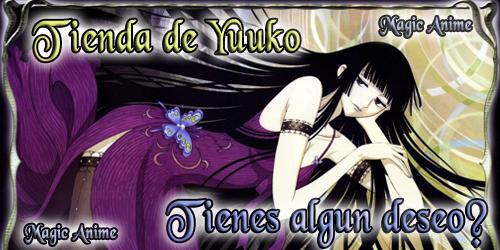 Tienda de  Yuuko ~Tienes algun deseo?~ Tienda