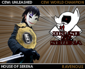 CEW's Ravenous CEW%20UNLEASHED%20HOUSE%20OF%20SERENA%20CEW%20WORLD%20CHAMPION%20RAVENOUS%20CARD_zpszy1dqfb4