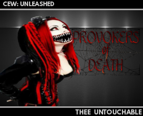 CEW's Thee Untouchable CEW%20UNLEASHED%20PROVOKERS%20OF%20DEATH%20THEE%20UNTOUCHABLE%20CARD_zps85rexftr