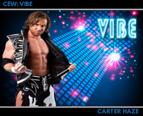 Carter Haze's biography CEW%20VIBE%20CARTER%20HAZE%20CARD_zpsbxskxbd6