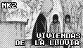 [ VIVIENDAS DE LA LLUVIA ]