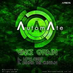 Vince Grain- Low Orbit / Behind The Curtain - Out Today on AutomAte! AM8E014-release-art-250px