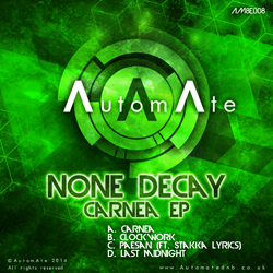 None Decay - Carnea EP - Out Today on AutomAte! NoneDecay-CarneaEP250px