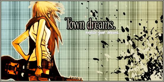 Town Dreams