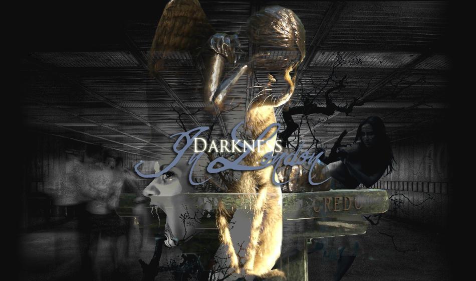 {#} Darkness in London •••