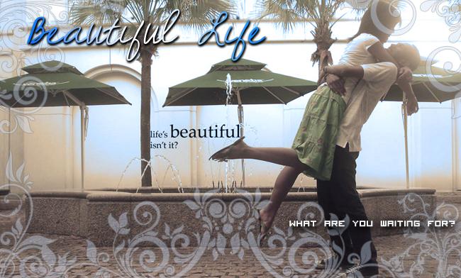 ~Beautiful Life}•
