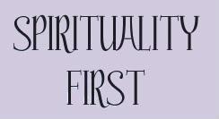 Spirituality First