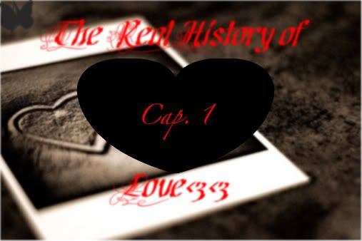 The Real History of Love<3 5ºCapitulo<3 Untitled-Cpia2-1-1