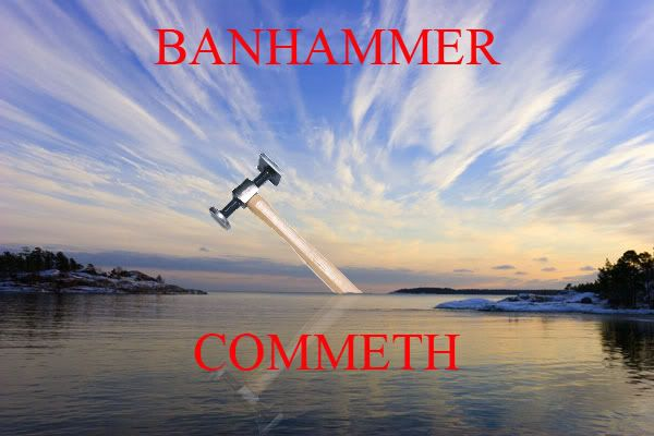Making a topic from night school!!! Banhammer