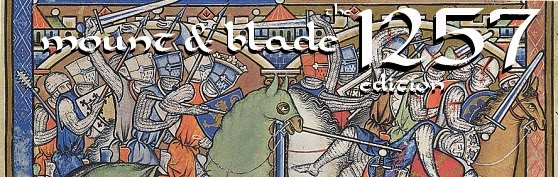 [EN] The 1257 Edition of Mount&Blade.  1257_AD_forum_banner