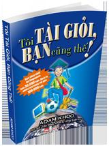Tôi tài giỏi, bạn cũng thế-Adam Khoo (ebook) TTGBCT2-160