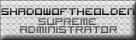 Supreme Admin: ShadowoftheOlden