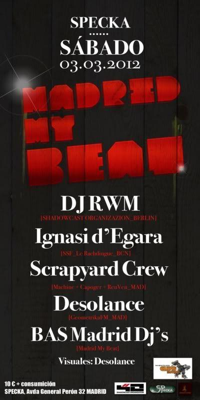 03.03.2012 Madrid My Beat with Dj RWM + SCRAPYARD CREW+ IGNASI D´EGARA+DESOLANCE+BAS MADRID DJ´S@SPECKA MADRID 03_03_2012_mmb_2