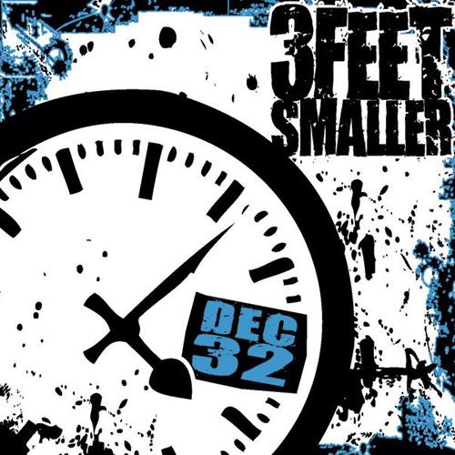3 Feet Smaller - December 32nd(2009) December32nd