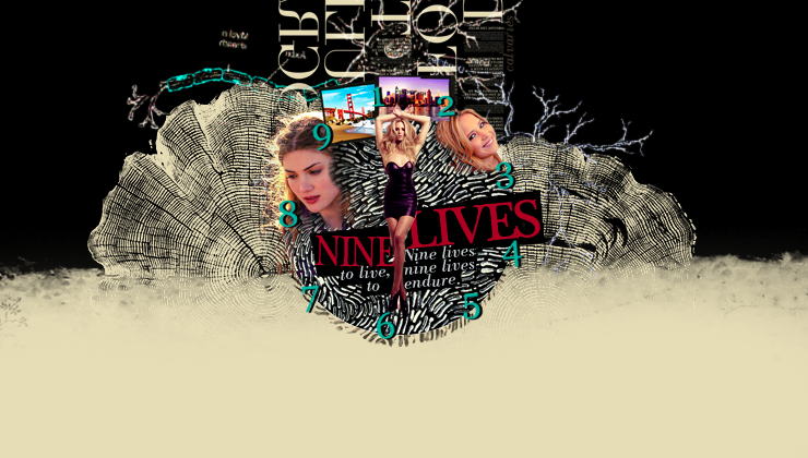 NINE LIVES.