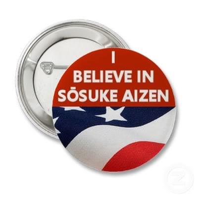Manga/Anime talk Spoilers ~ I_believe_in_sosuke_aizen_button-p1