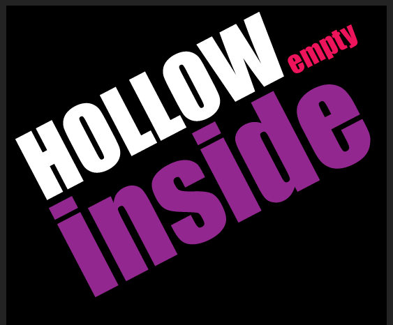 (Hollow Empty Inside)