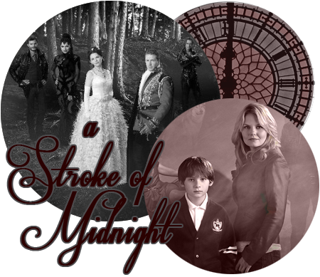 A Stroke of Midnight[if]-- A OUAT AU Board Oncead