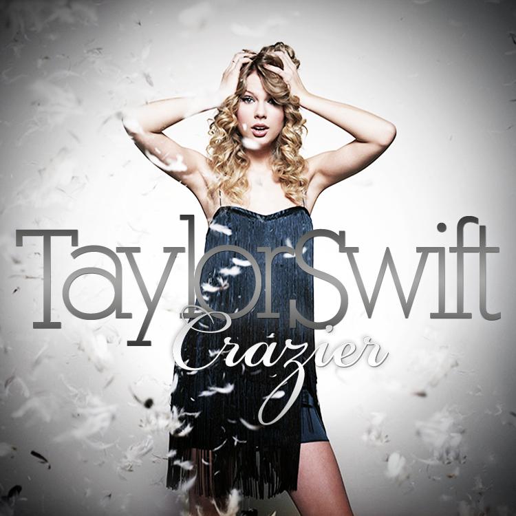 Juego » El Gran Ranking de Taylor Swift [TOP 3 pág 6] - Página 2 TaylorSwift-Crazier