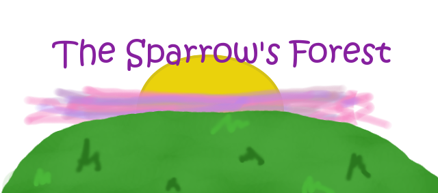 The Sparrow's Forest