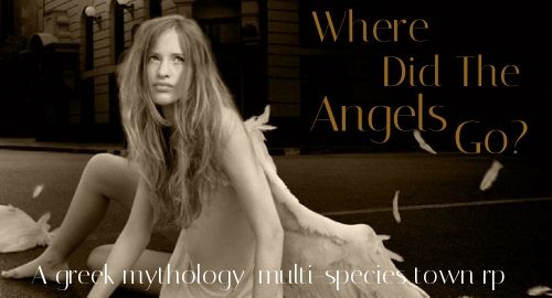 Where Did The Angels Go? - A Greek / multi-species rp C9bf9407-df64-4c23-a6f5-5759b26d72c7_zps29ccb106