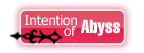 Intention of abyss