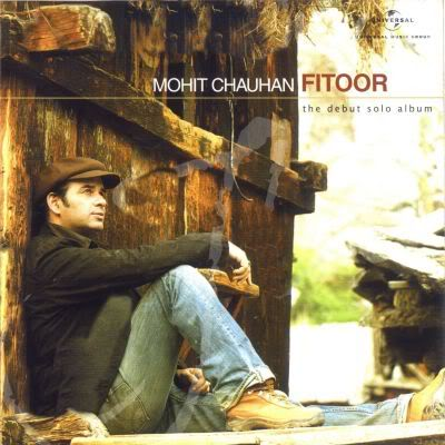 Fitoor - Mohit Chauhan [2009] Fitoor-MohitChauhan2009
