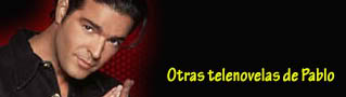 FORO OTRAS TELEnOVELAS DE PAbLO MOnTERO