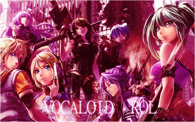 VOCALOID ROL