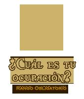 ¿Cuál es tu ocupación? - Selección de RANGO OBLIGATORIO