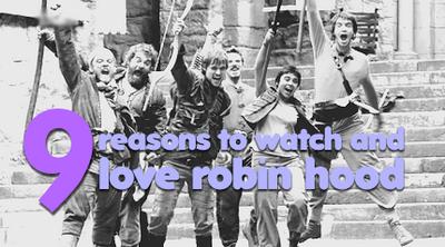 10 raisons de regarder Robin Hood Rhreasons
