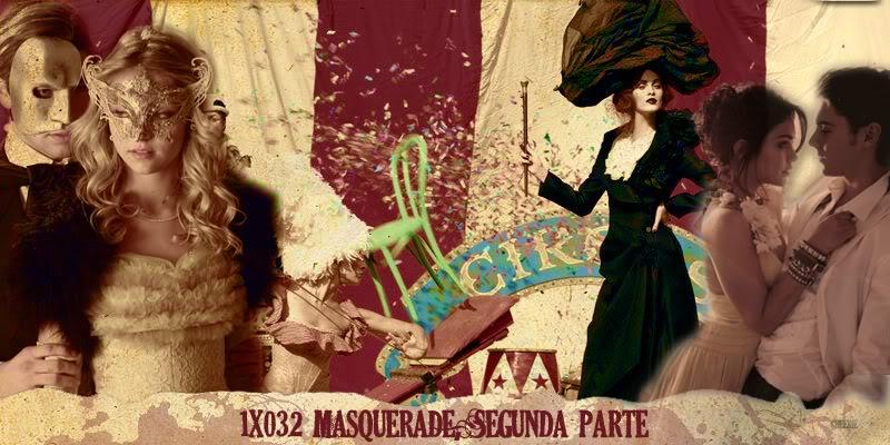 1x04: Masquerade, Segunda parte 1x032