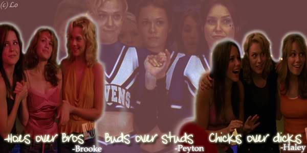 Peyton , Brooke , Haley GirlsOfTreeHill