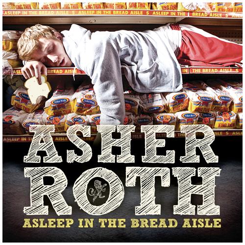 ExcluSive::Asher Roth - Asleep In the Bread Aisle [GroupRip]-2009 AsleepintheBreadAisle