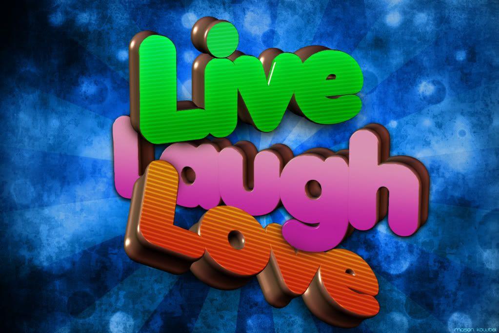 [Gfx] Live, Laugh, Love --School Project-- Livelaughlove