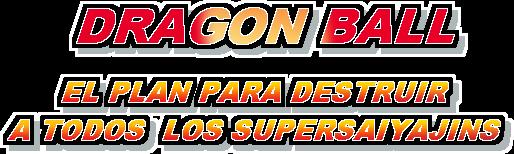 [MU] Dragon Ball: Plan to Eradicate the Super Saiyans [OVA] (Sub Español) DBEPPDATLSS