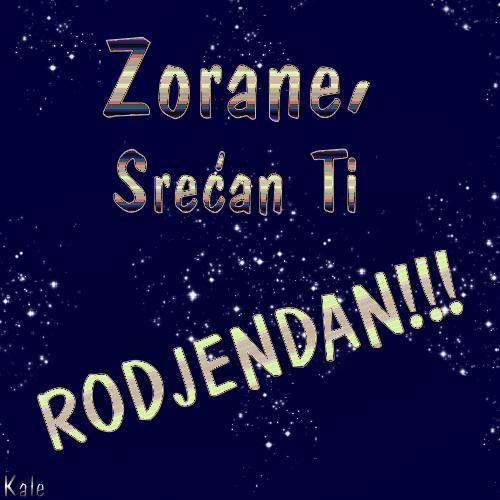 Zoki Srecan rodjendan!!! Zorankov