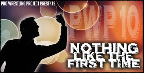 PWP 10: Nothing Like The First Time Pwp10-1