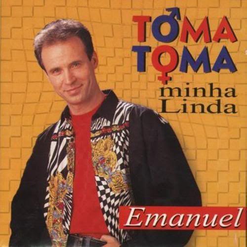 Emanuel - Toma, Toma, Minha Linda (2008)  Emanuel-TomaTomaMinhaLinda