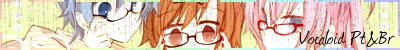 Vocaloid Pt and Br Vocaloid-pt-br