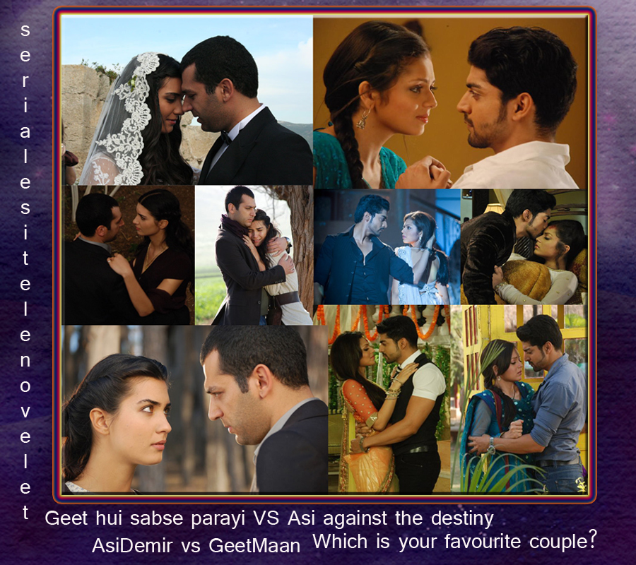 Which is your favourite couple: Asi&Demir / Geet&Maan ? Untitled-1-3_zpsbf47d6ab