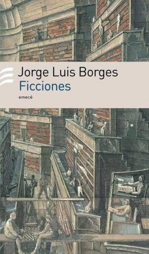 FICCIONES (Jorge Luis Borges) Ficciones