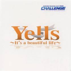 Animelo Summer Live 2008 -Challenge- Theme Song - Yells ~It's a beautiful life~ ASL2008-Yells