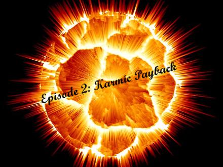 Episode 2: Karmic Payback Ep1KPBanner